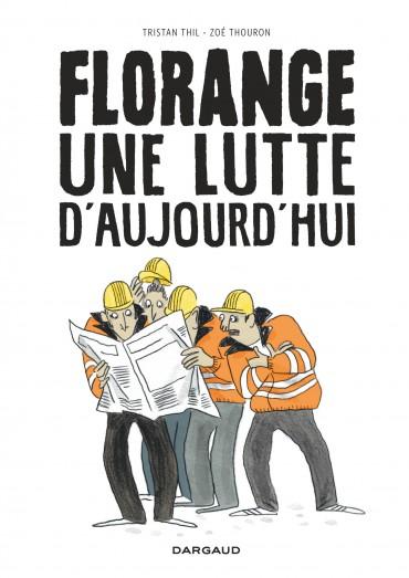 florange-tome-1-florange-lutte-d-aujourd-hui